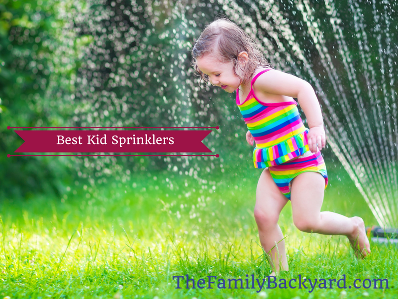 4 Best Kid Sprinklers for 2019