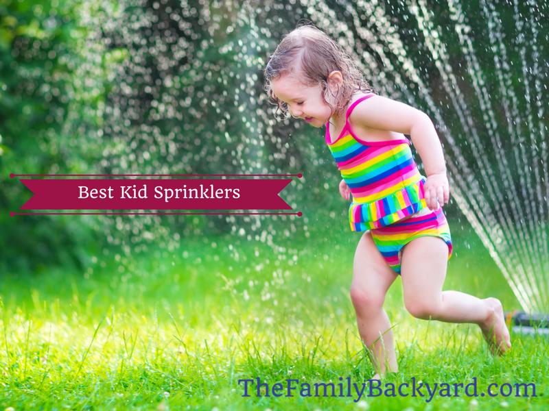 4 Best Kid Sprinklers for 2019